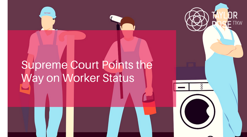 SUPREME COURT POINTS THE WAY ON WORKER STATUS ADVISES EMPLOYMENT EXPERT LUKE HUTCHINGS