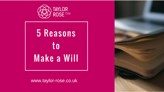 Five Reasons to Make a Will!